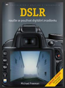 Freeman: DSLR - Naučte se používat digitální zrcadlovku