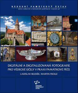 Digitální a digitalizovaná fotografie pro vědecké účely v praxi památkové péče