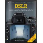 DSLR - Naučte se používat digitální zrcadlovku